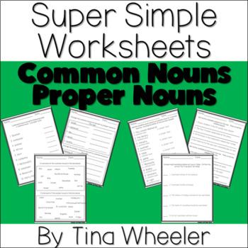 Super Simple Worksheets ~ Grammar ~ Common Nouns and Proper Nouns