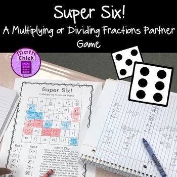 Super Six! A Multiplying or Dividing Fractions Partner Game