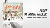 Super Six Comprehension Strategies - Peggy by Anna Walker