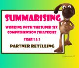 Super Six Comprehension Strategies – Summarising – Partner Retelling - Yr 1+2