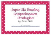 Super Six Reading Comprehension Strategies