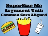 Super Size Me Unit-Common Core Aligned!