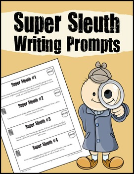 Super Sleuth Writing Prompts