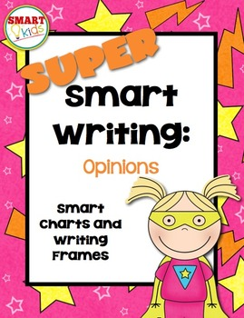 Super Smart Writing: Opinions