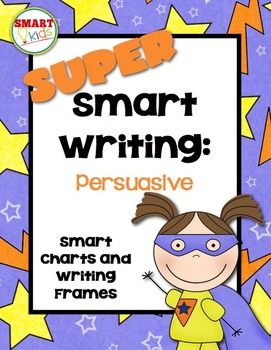 Super Smart Writing: Persuasive