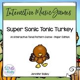 Interactive Tonal Pattern Game: Super Sonic Tonic Turkey {Major/MLT Edition}