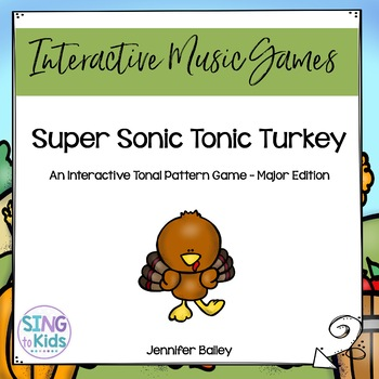Interactive Tonal Pattern Game: Super Sonic Tonic Turkey {Major/MLT Edition}