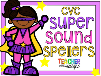 Super Sound Spellers - CVC Word Practice
