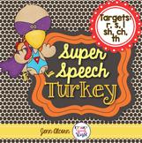 Super Speech Turkey - /r, s, l, ch, sh, th/