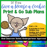 Sub Plans!  Print & GO Activities & Projects for If You Give a Mouse a Cookie!