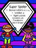 Super Speller – bonus letters, welded -all and sight words