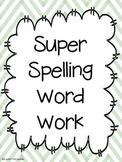 Super Spelling Word Work