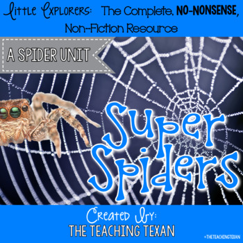 Super Spiders:  A Non-Fiction Spider Unit