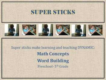 Super Sticks- A Powerful Math and Word Tool for Preschool to Grade 5