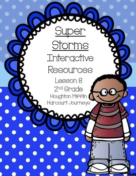 Super Storms Interactive Resources (Aligned with Journeys 2nd Grade Unit 2)