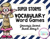 Super Storms Vocabulary Word Games~ Goes Along with Journey's Second Grade