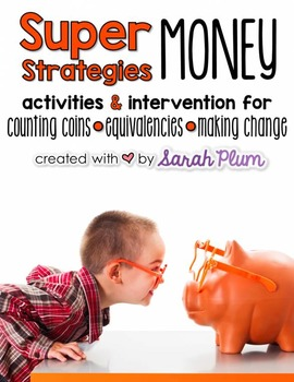 Super Strategies for Money {Counting Coins, Equivalencies, and Making Change}