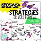 Super Strategies for Word Retrieval
