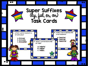 Super Suffix Task Cards (ly, ful, er, or)