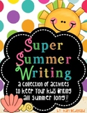 Super Summer Writing!: A Collection of Take Home Writing Activities