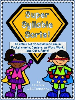 Super Syllable Sorts! Common Core & Differentiated Activities
