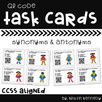 QR Code Task Cards: Super Synonyms and Antonyms