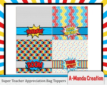 Super Teacher Super Hero Teacher and Staff Appreciation Printable Bag Toppers