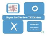 """Super Tic-Tac-Toe """"TH"""" Edition"""