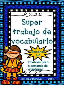 Super Trabajo de Vocabulario *Semanas 1-6* *Daily Vocabula