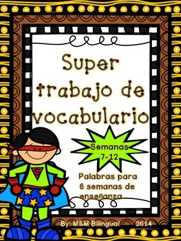 Super Trabajo de Vocabulario *Semanas 7-12* *Daily Vocabulary Resource*