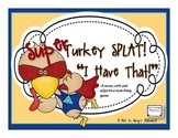 """Super Turkey Splat: """"I Have That!"""" (A noun, verb, and adjective matching game)"""