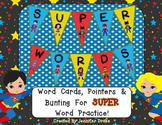 Super Words!  Super People Word Wall Word Cards, Pointers & Bunting/Pendant!