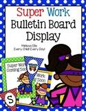 Super Work  Bulletin Board - Showcasing Student Work - Superhero Theme