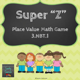 "Super ""Z"" Board Game  3.NBT.1 Place Value and Rounding"
