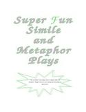Super fun Simile and Metaphor Plays