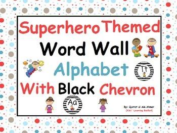 Super hero Themed Word Wall Alphabet with Black Chevron: