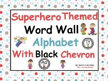 Super hero Themed Word Wall Alphabet with Black Chevron: