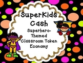 SuperKids Cash Token Economy