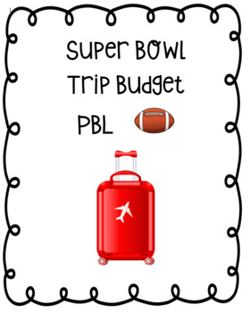 Superbowl Trip Budget Project