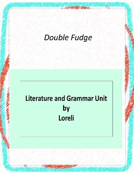 Double Fudge Literature and Grammar Unit