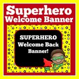 Superhero Theme    Classroom Decor   Super Hero Welcome Banner
