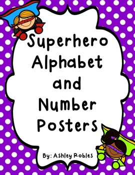 Superhero Alphabet and Number Posters