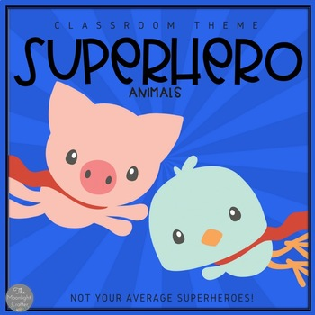 Superhero Animals: A Classroom Decor Set