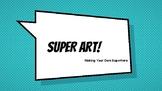 Superhero Art!