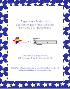Superhero BAGC'D' Recorder Stations or Individual Activities and Worksheets