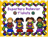 Superhero Behavior Tickets