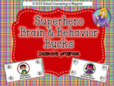 Superhero Brain and Behavior Bucks Incentive Program