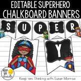 Superhero Chalkboard Banners: Editable Superhero Classroom Decor