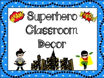 Classroom Decor: Superhero Themed