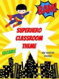Superhero Classroom Theme (w/ editable pages)